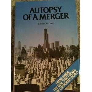 Autopsy of a Merger (9780961324704): William Miller Owen: Books