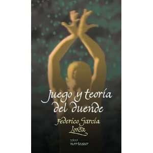 Juego y Teoria del Duende (9788493735722): Books