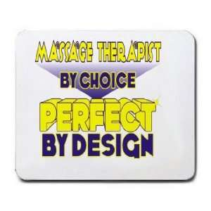 Massage Therapist By Choice Perfect By Design Mousepad