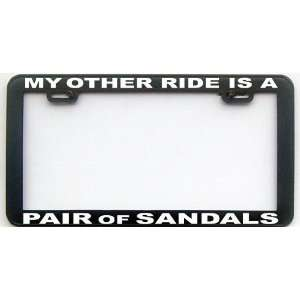 MY OTHER RIDE ARE SANDALS LICENSE PLATE FRAME Automotive
