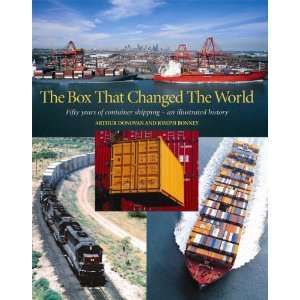The Box That Changed the World Fifty Years of Container Shipping   An