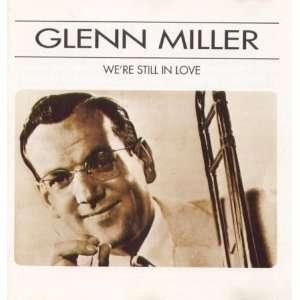 Were Still in Love Glenn Miller Music