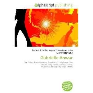 Gabrielle Anwar (9786132761873): Books
