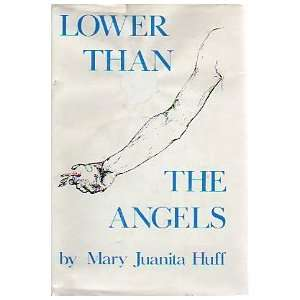 Lower Than the Angels (9780806211541): Mary Jauanita Huff
