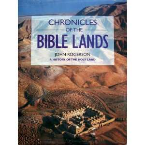 Chronicles Of The Bible Lands   A History Of The Holy Land