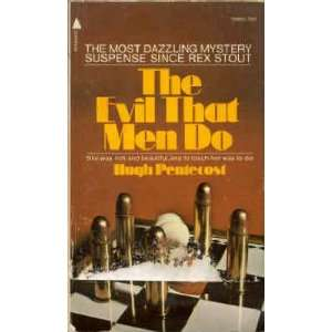 The Evil That Men Do: Hugh Pentecost: Books