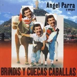 Brindis Y Cuecas Caballas Angel Y Amigos Parra Music