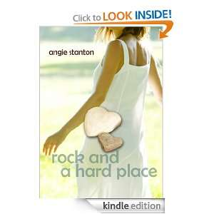 Rock and a Hard Place: Angie Stanton:  Kindle Store