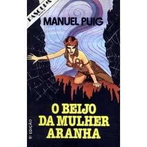 Beijo da Mulher Aranha, O: Manuel Puig: Books
