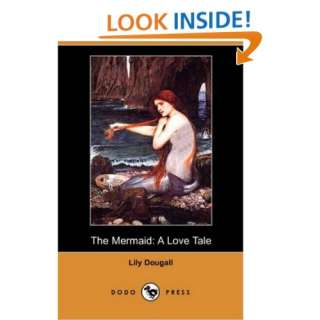 The Mermaid: A Love Tale (Dodo Press) (9781406587012