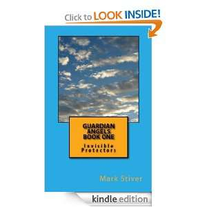 GUARDIAN ANGELS book one: Mark Stiver:  Kindle Store