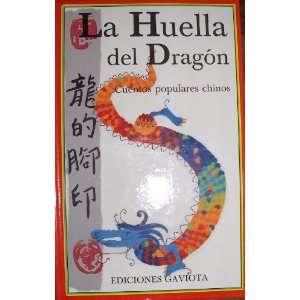 La Huella del Dragon Cuentos Populares Chinos (Coleccion Trebol