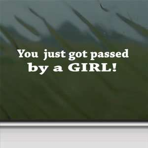 YOU GOT PASSED BY A GIRL White Sticker Funny Laptop Vinyl White