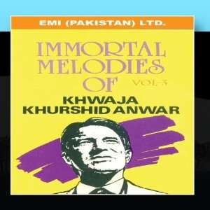 Immortal Melodies Of Khwaja Khurshid Anwar Vol  3: Khwaja