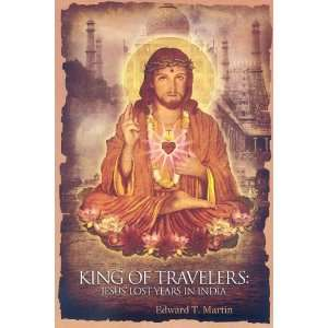 King of Travelers: Jesus Lost Years in India
