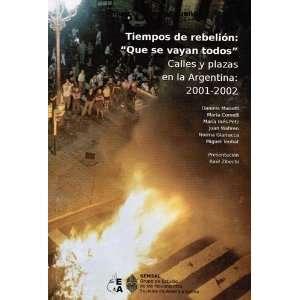 Tiempos de Rebelion Que Se Vayan Todos Calles y Plazas En La
