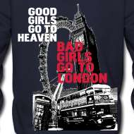 good girls go to heaven bad girls go to london  What The French