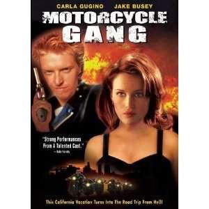 Motorcycle Gang: Carla Gugino, Jake Busey, Gerald McRaney